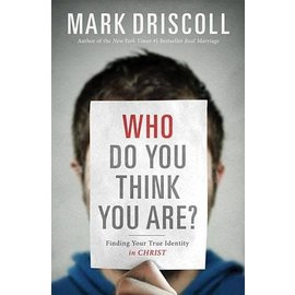 Who Do You Think You Are? (Mark Driscoll), Hardcover