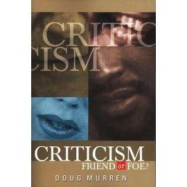 Criticism: Friend or Foe? (Doug Murren), Paperback