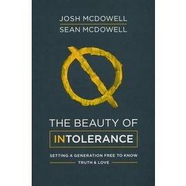 The Beauty of Intolerance (Josh McDowell, Sean McDowell), Paperback