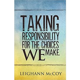 Taking Responsibility for the Choices We Make (Leighann McCoy), Paperback