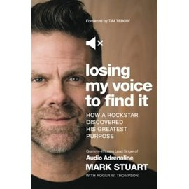 Losing My Voice to Find It (Mark Stuart, Roger W. Thompson), Paperback