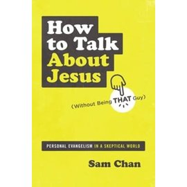 How to Talk About Jesus (Without Being That Guy) (Sam Chan), Paperback