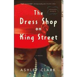 Heirloom Secrets #1: The Dress Shop on King Street (Ashley Clark), Paperback