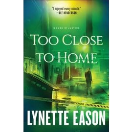 Women of Justice #1: Too Close to Home (Lynette Eason), Paperback