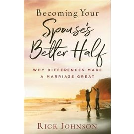 Becoming Your Spouse's Better Half (Rick Johnson), Paperback