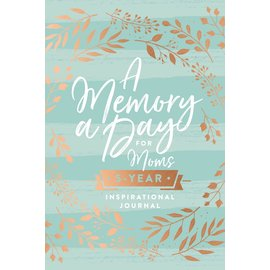 A Memory a Day for Moms: 5-Year Inspirational Journal, Hardcover