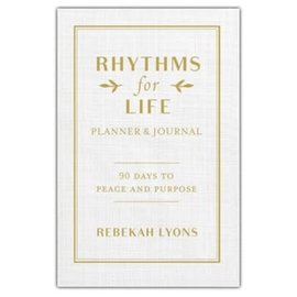 Rhythms for Life Planner and Journal (Rebekah Lyons), Hardcover