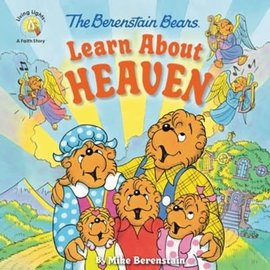 The Berenstain Bears Learn About Heaven