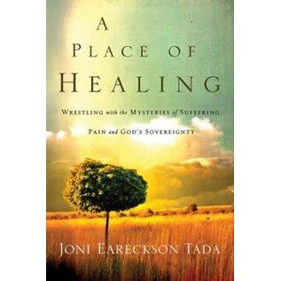 A Place of Healing (Joni Eareckson Tada), Paperback