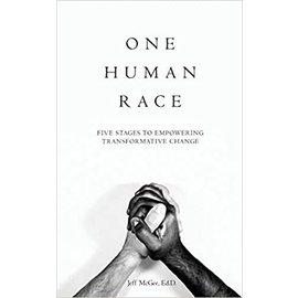 One Human Race: Five Stages to Empowering Transformative Change (Jeff McGee), Paperback
