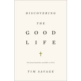 Discovering the Good Life (Tim Savage), Paperback