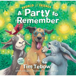 Bronco & Friends: A Party to Remember (Tim Tebow), Hardcover