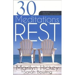 30 Meditations on Rest (Marilyn Hickey, Sarah Bowling), Paperback