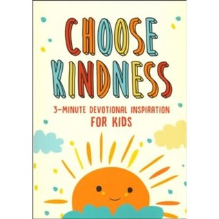 Choose Kindness: 3-Minute Devotional Inspiration for Kids