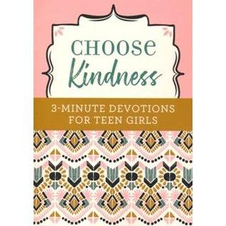 Choose Kindness: 3-Minute Devotions for Teen Girls