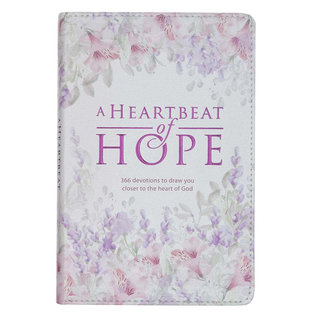 A Heartbeat of Hope: 366 Devotions to Draw You Closer to the Heart of God