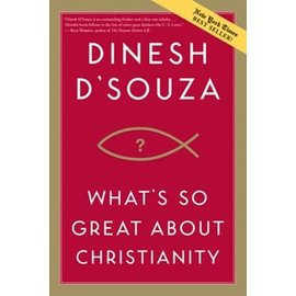 What's So Great About Christianity (Dinesh D Souza), Paperback