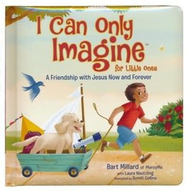 I Can Only Imagine for Little Ones (Bart Millard)
