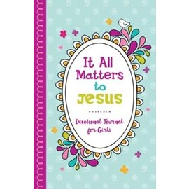 It All Matters To Jesus: Devotional Journal for Girls