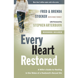 Every Heart Restored w/Workbook: A Wife's Guide to Healing in the Wake of a Husband's Sexual Sin (Fred Stoeker, Brenda Stoeker), Paperback