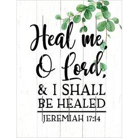 Pallet Art - Heal Me, O Lord (9x12)