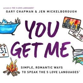 You Get Me (Gary Chapman & Jen Mickelborough)