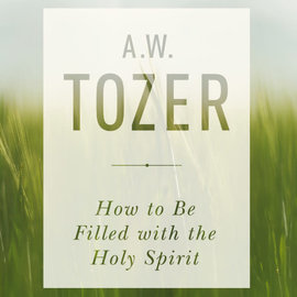 AudioBook: How To Be Filled With The Holy Spirit