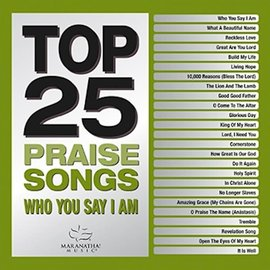 CD - Top 25 Praise Songs: Who You Say I Am