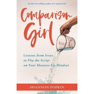 Comparison Girl: Lessons from Jesus on Me-Free Living in a Measure-Up World (Shannon Popkin), Paperback