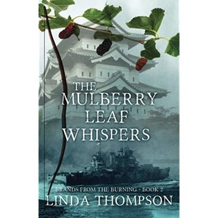 Brands from the Burning #2: The Mulberry Leaf Whispers (Linda Thompson), Paperback
