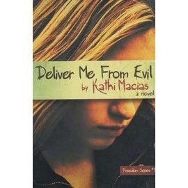 Freedom Series #1: Deliver Me From Evil (Kathi Macias), Paperback