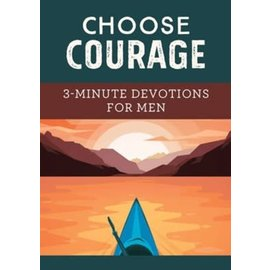 Choose Courage: 3-Minute Devotions for Men