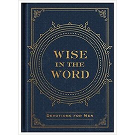 Wise in the Word, Devotions for Men