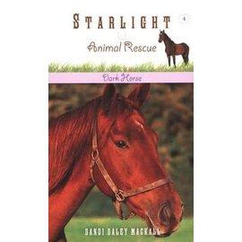 Starlight Animal Rescue Series #4: Dark Horse (Dandi Daley Mackall)
