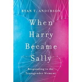 BACKORDER When Harry Became Sally: Responding to the Transgender Movement (Ryan T. Anderson), Paperback