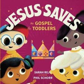 Jesus Saves: The Gospel for Toddlers (Sarah Reju), Board Book