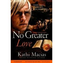 Extreme Devotion Series #1: No Greater Love (Kathi Macias)