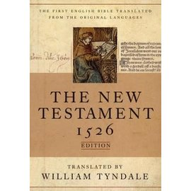 The New Testament: 1526 Edition (Translated by William Tyndale), Hardcover