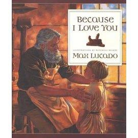 Because I Love You! (Max Lucado), Hardcover