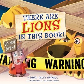 There Are Lions In This Book! (Dandi Daley Mackall)