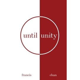 Until Unity (Francis Chan), Paperback