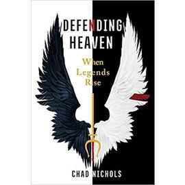 Defending Heaven: When Legends Rise (Chad Nichols), Paperback