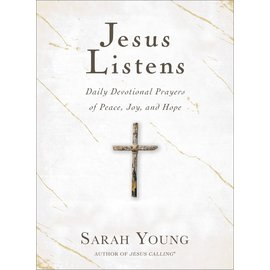 COMING OCTOBER 2021 Jesus Listens: Daily Devotional Prayers of Peace, Joy, and Hope (Sarah Young), Hardcover