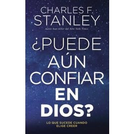 Puede aun confiar en Dios? (Charles F. Stanley), Paperback