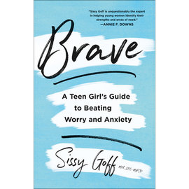 Brave: A Teen Girl's Guide to Beating Worry and Anxiety (Sissy Goff), Paperback