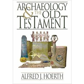 Archaeology & the Old Testament (Alfred Hoerth), Paperback