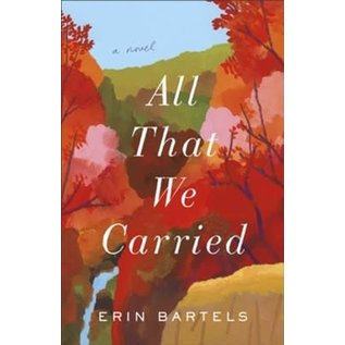 All That We Carried (Erin Bartels), Paperback