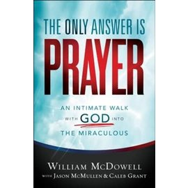 The Only Answer Is Prayer (William McDowell), Paperback