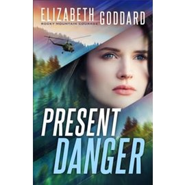 Rocky Mountain Courage #1: Present Danger (Elizabeth Goddard), Paperback
