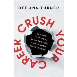Crush Your Career (Dee Ann Turner), Hardcover